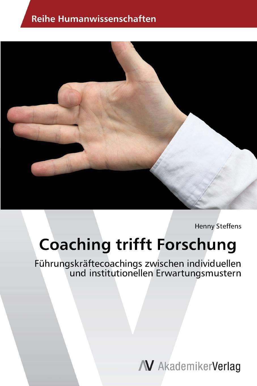 Steffens Henny Coaching trifft Forschung stefan fleuth supervision und coaching in der individualpadagogischen jugendhilfe