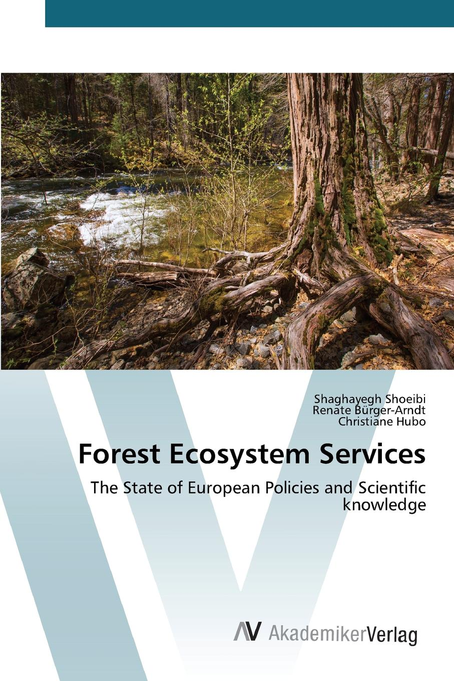 Shoeibi Shaghayegh, Bürger-Arndt Renate, Hubo Christiane Forest Ecosystem Services robert costanza ecosystem services in agricultural and urban landscapes