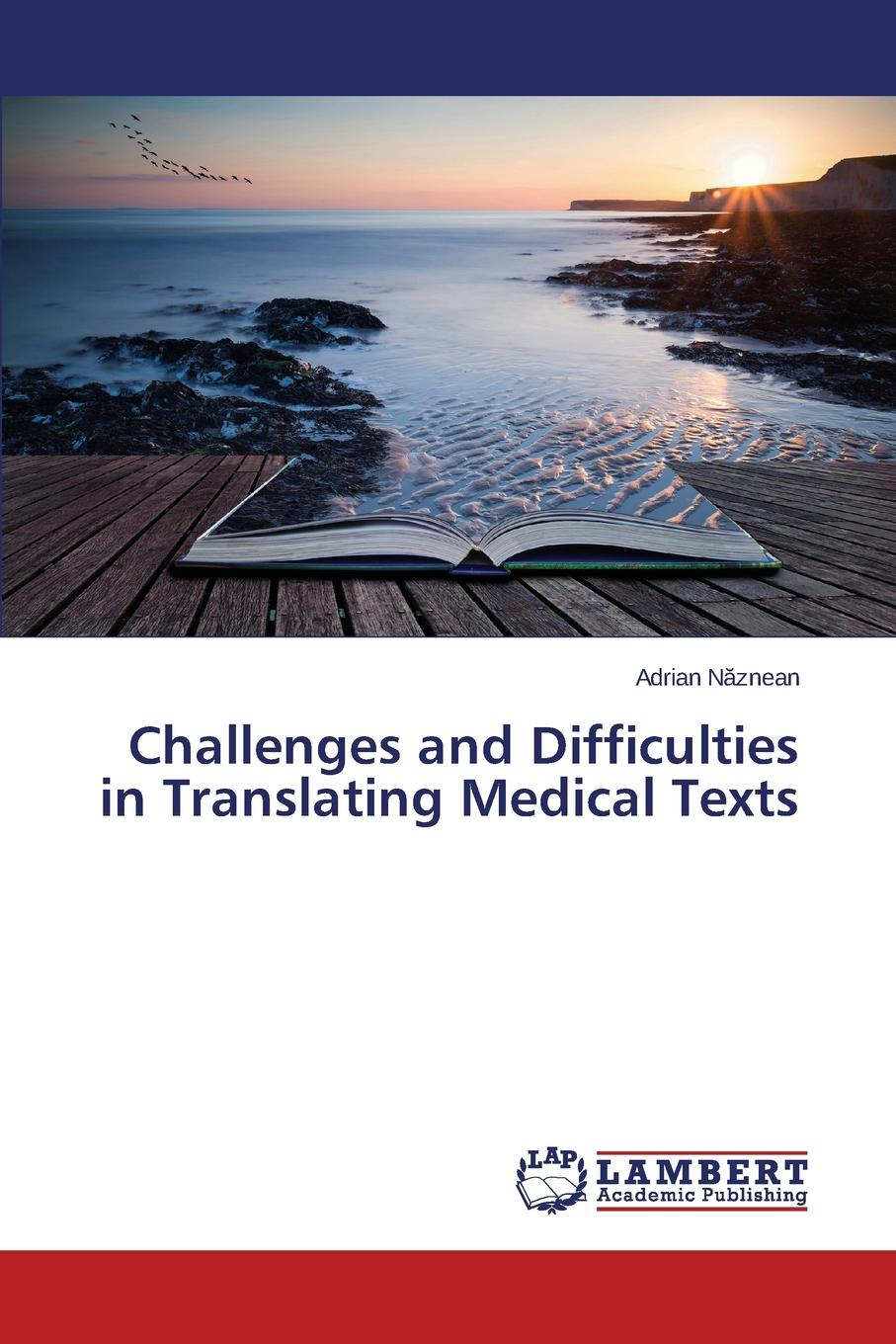 Năznean Adrian Challenges and Difficulties in Translating Medical Texts
