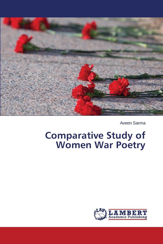 Sarma Aveen Comparative Study of Women War Poetry