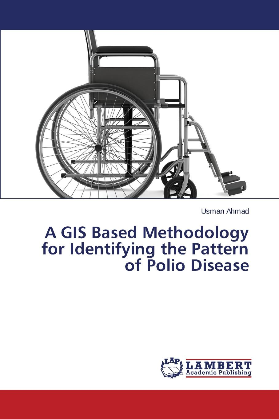 Ahmad Usman A GIS Based Methodology for Identifying the Pattern of Polio Disease spatial data integration