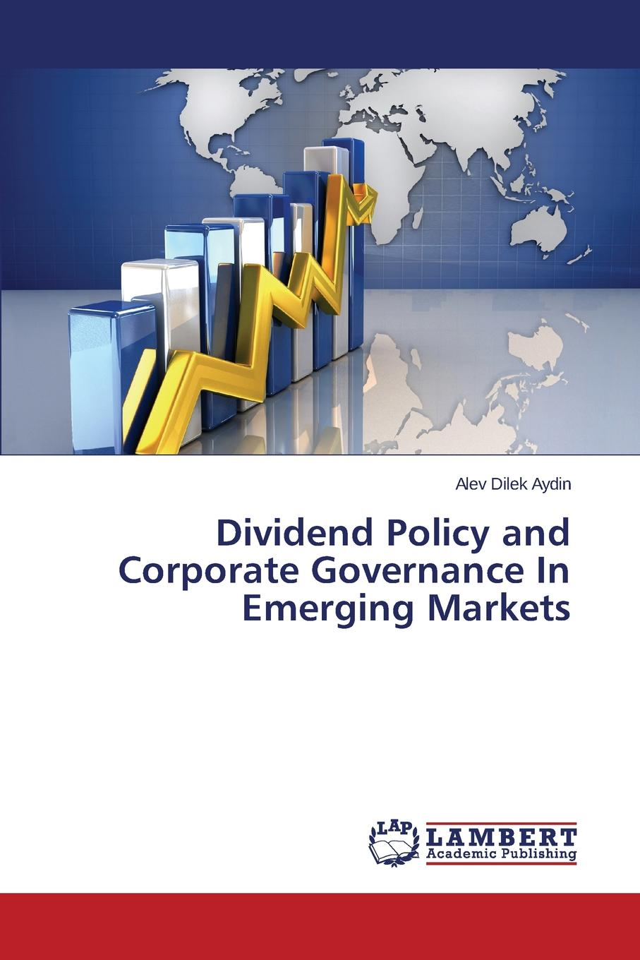 Aydin Alev Dilek Dividend Policy and Corporate Governance In Emerging Markets