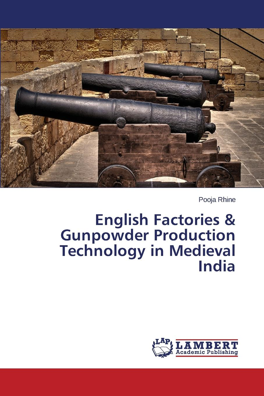 Rhine Pooja English Factories . Gunpowder Production Technology in Medieval India the introduction of the european advanced technology lisida company production lx 245b for non insulated cable links