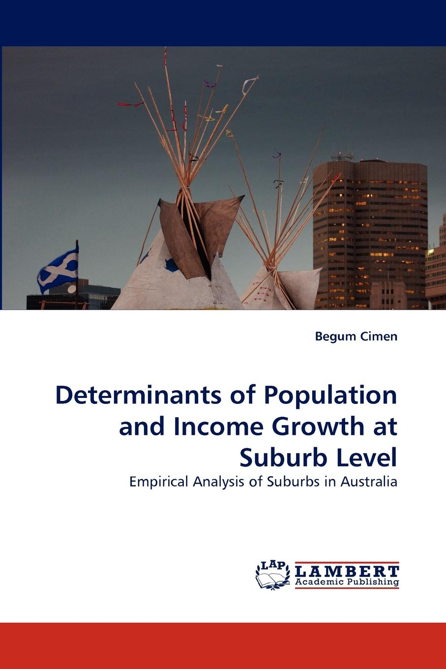Begum Cimen Determinants of Population and Income Growth at Suburb Level
