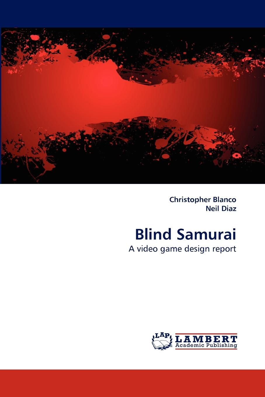 Christopher Blanco, Neil Diaz Blind Samurai blind samurai