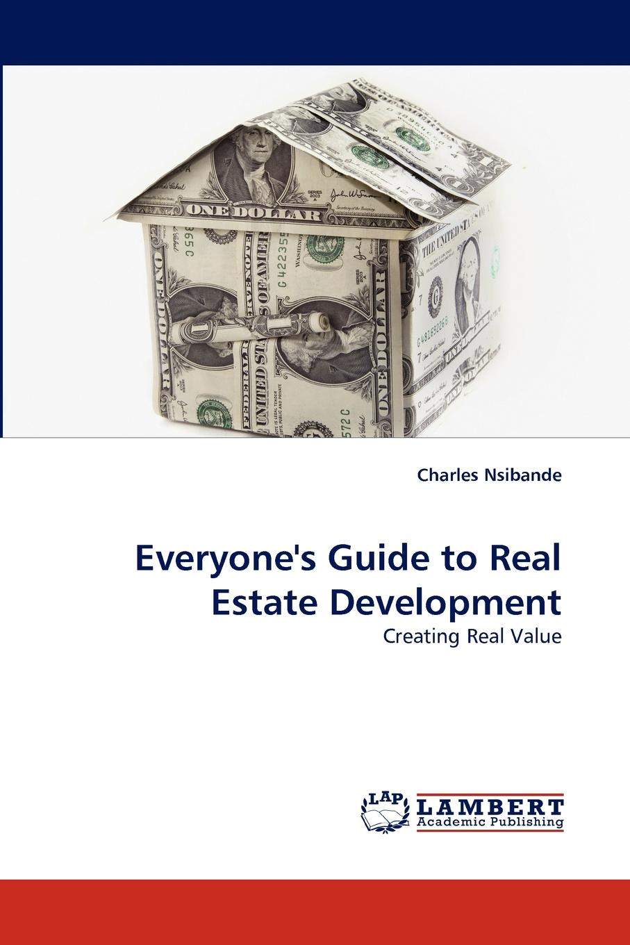 Charles Nsibande Everyone.s Guide to Real Estate Development
