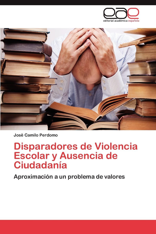 Jos Camilo Perdomo, Jose Perdomo Disparadores de Violencia Escolar y Ausencia Ciudadania