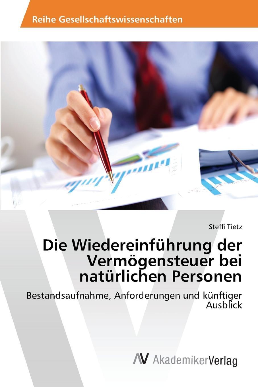 Tietz Steffi Die Wiedereinfuhrung der Vermogensteuer bei naturlichen Personen