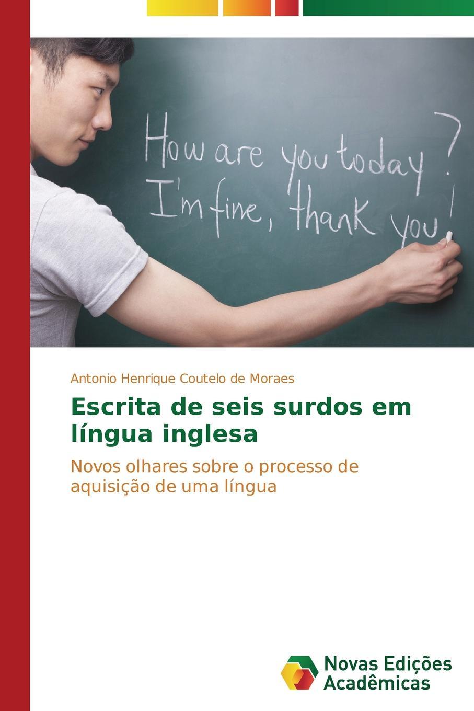Moraes Antonio Henrique Coutelo de Escrita seis surdos em lingua inglesa