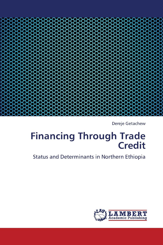 Getachew Dereje Financing Through Trade Credit цена в Москве и Питере