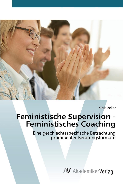 Zeller Silvia Feministische Supervision - Feministisches Coaching stefan fleuth supervision und coaching in der individualpadagogischen jugendhilfe