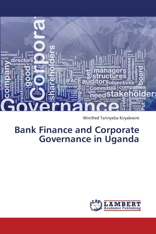 Tarinyeba Kiryabwire Winifred Bank Finance and Corporate Governance in Uganda