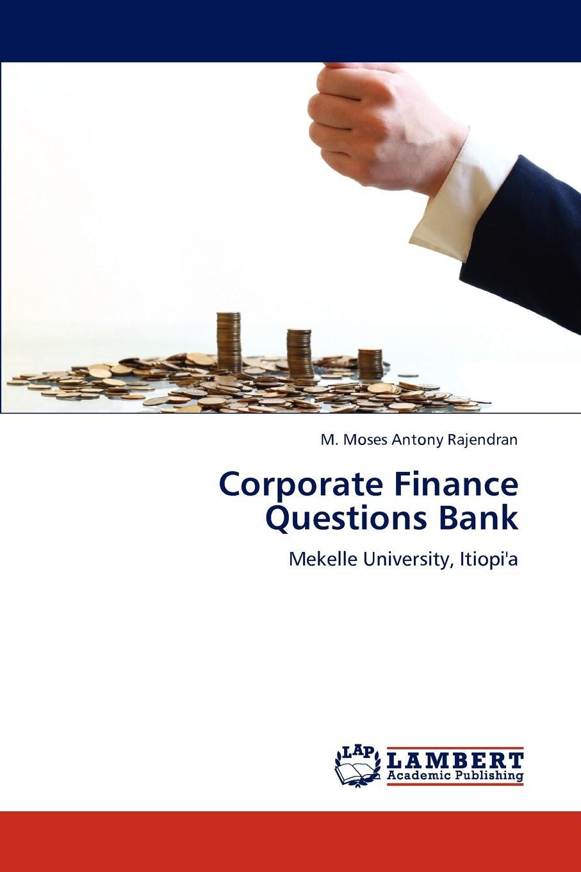 лучшая цена M. Moses Antony Rajendran Corporate Finance Questions Bank