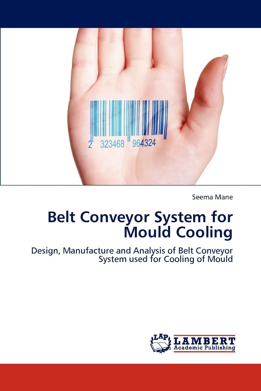 Seema Mane Belt Conveyor System for Mould Cooling все цены