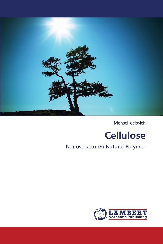 Ioelovich Michael Cellulose olga nazarenko nanostructured polymer membranes volume 2 applications