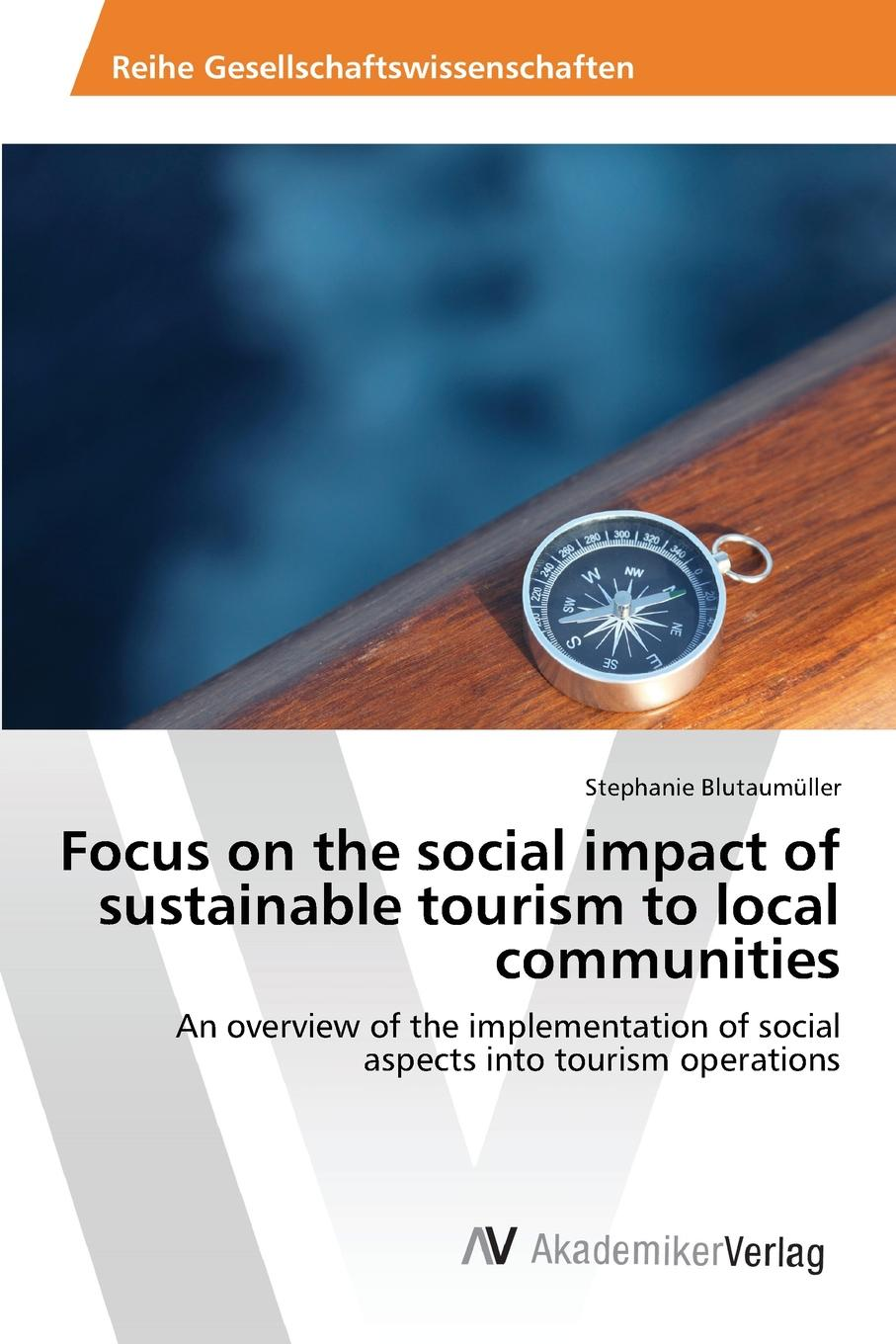 Blutaumüller Stephanie Focus on the social impact of sustainable tourism to local communities