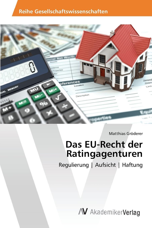 Gröderer Matthias Das EU-Recht der Ratingagenturen