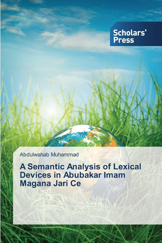 Muhammad Abdulwahab A Semantic Analysis of Lexical Devices in Abubakar Imam Magana Jari Ce