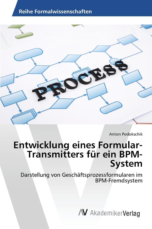 Podokschik Anton Entwicklung eines Formular-Transmitters fur ein BPM-System