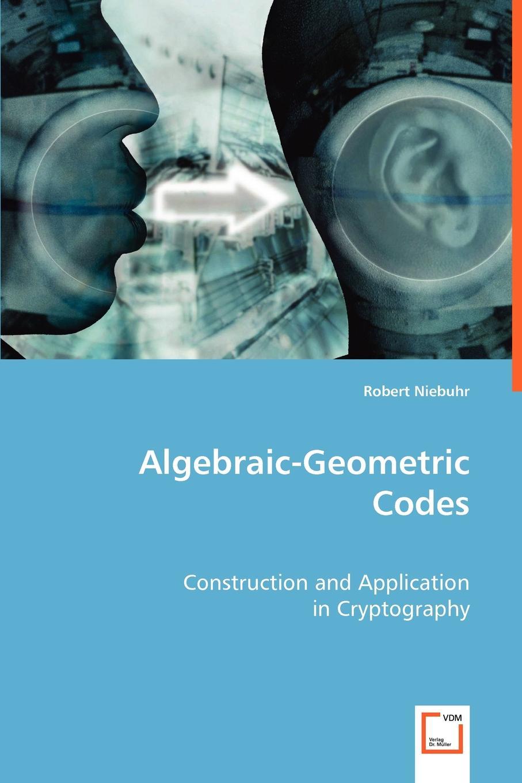 Robert Niebuhr Algebraic-Geometric Codes algebraic construction of binary quantum stabilizer codes