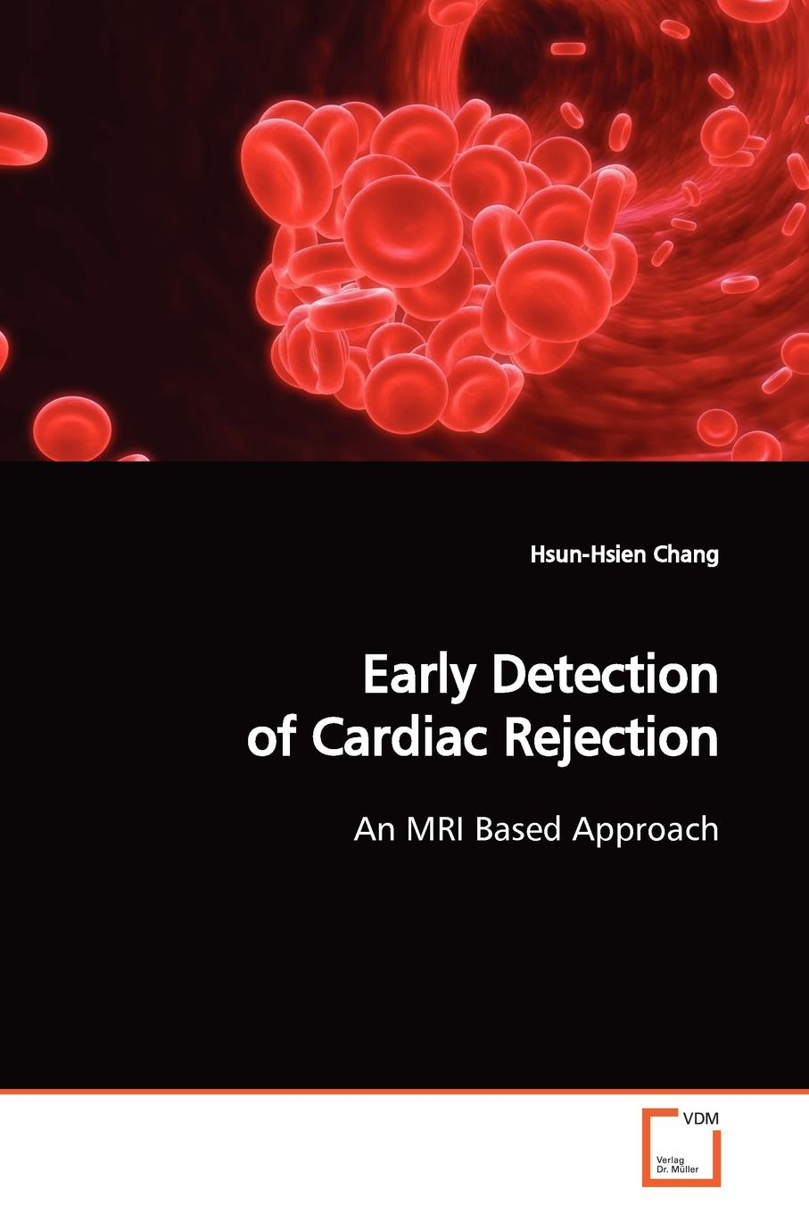 Hsun-Hsien Chang Early Detection of Cardiac Rejection john talbot mri in practice