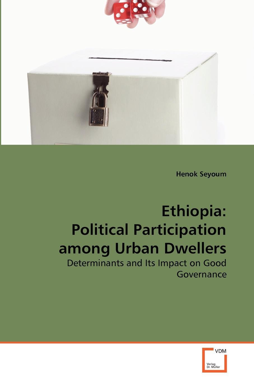 купить Henok Seyoum Ethiopia. Political Participation among Urban Dwellers онлайн
