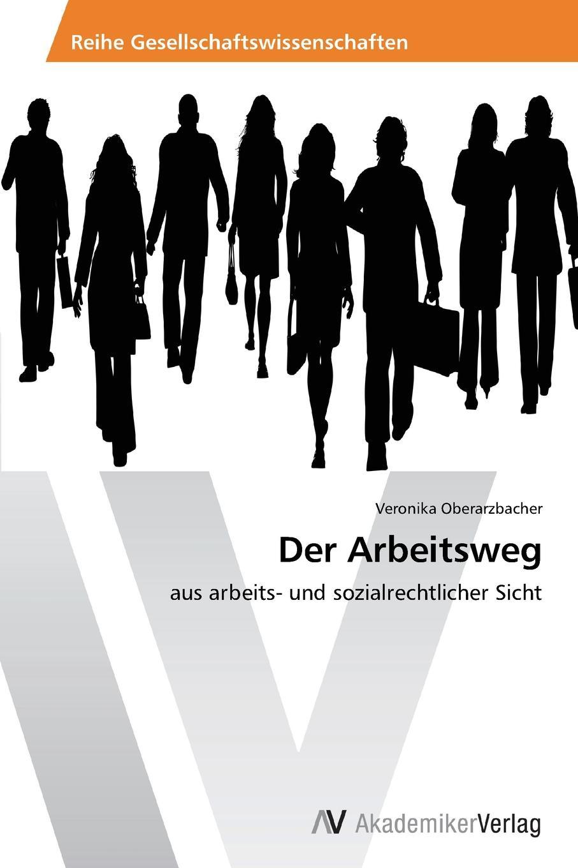 Oberarzbacher Veronika Der Arbeitsweg