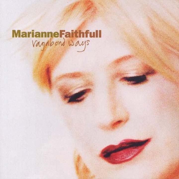 Marianne Faithfull. Vagabond Ways marianne faithfull