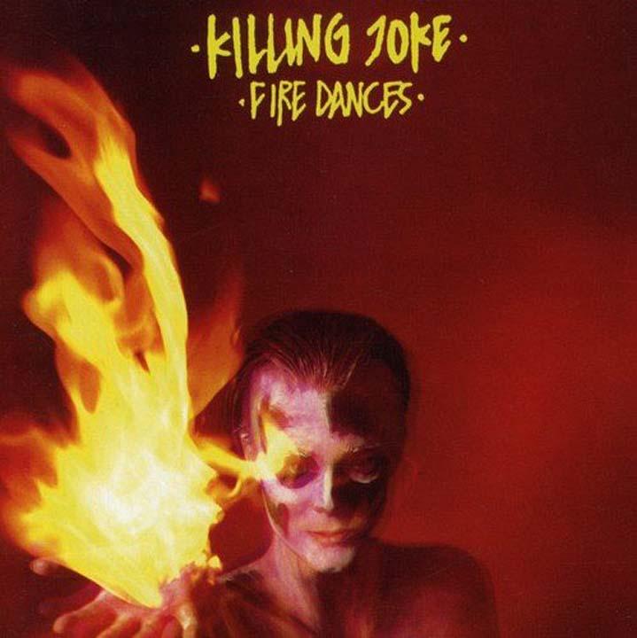 Killing Joke Killing Joke. Fire Dances killing joke london