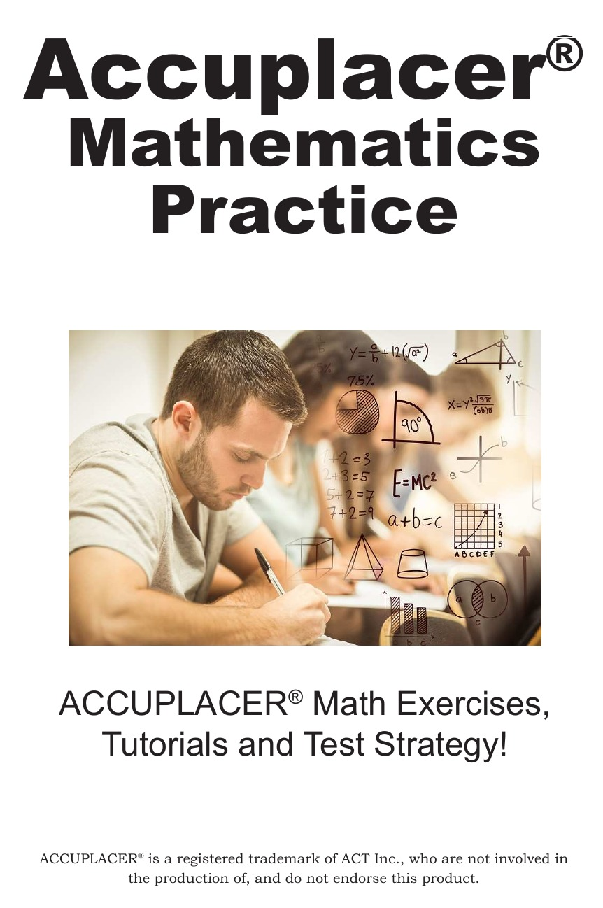 Complete Test Preparation Inc. ACCUPLACER Mathematics Practice. Math Exercises, Tutorials and Multiple Choice Strategies michael roberto a unlocking creativity how to solve any problem and make the best decisions by shifting creative mindsets
