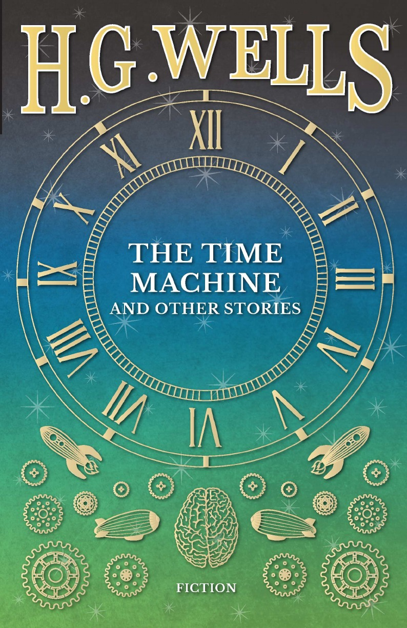 H. G. Wells The Time Machine and Other Stories wells herbert george the time machine