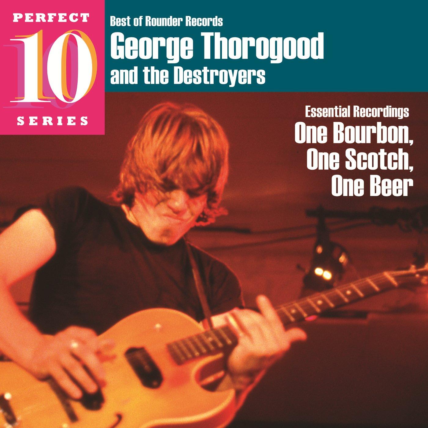 George Thorogood. One Bourbon, One Scotch, One Beer цена и фото