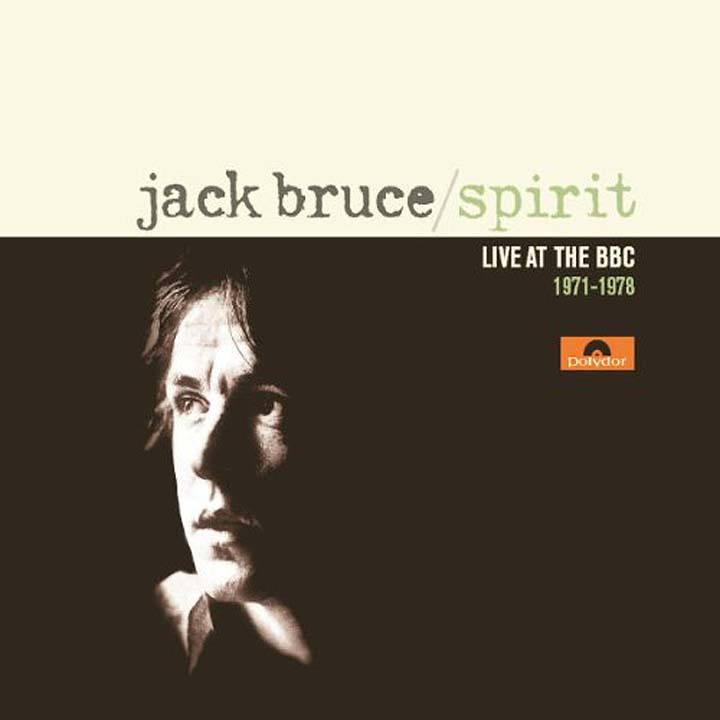 Jack Bruce. Spirit - Live At The BBC 1971-1978 bruce foxton live at the camden palace