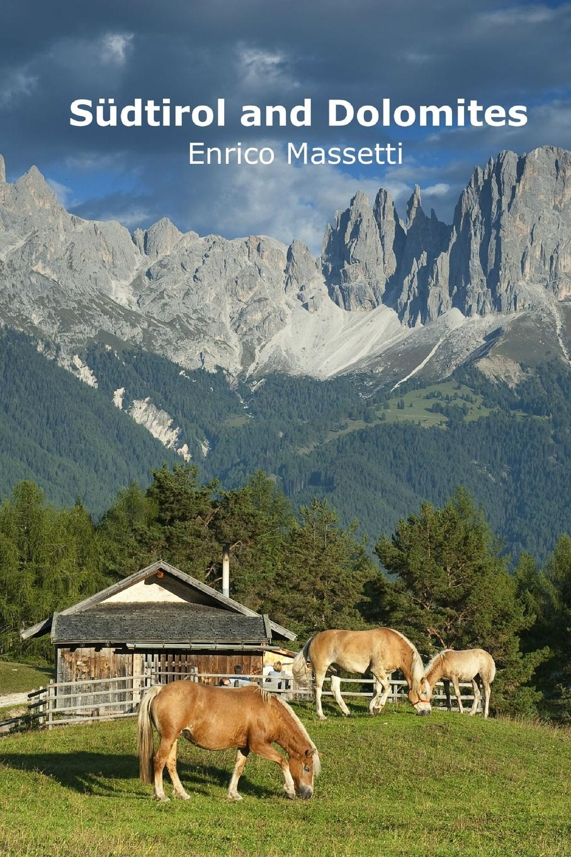Enrico Massetti Sudtirol and Dolomites