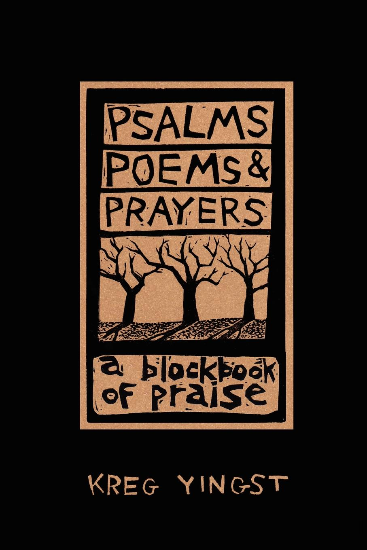 Kreg Yingst Psalms, Poems, and Prayers
