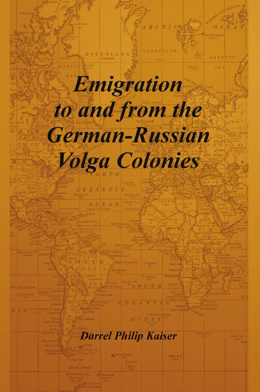 Darrel Philip Kaiser Emigration to and from the German-Russian Volga Colonies darrel philip kaiser emigration to and from the german russian volga colonies