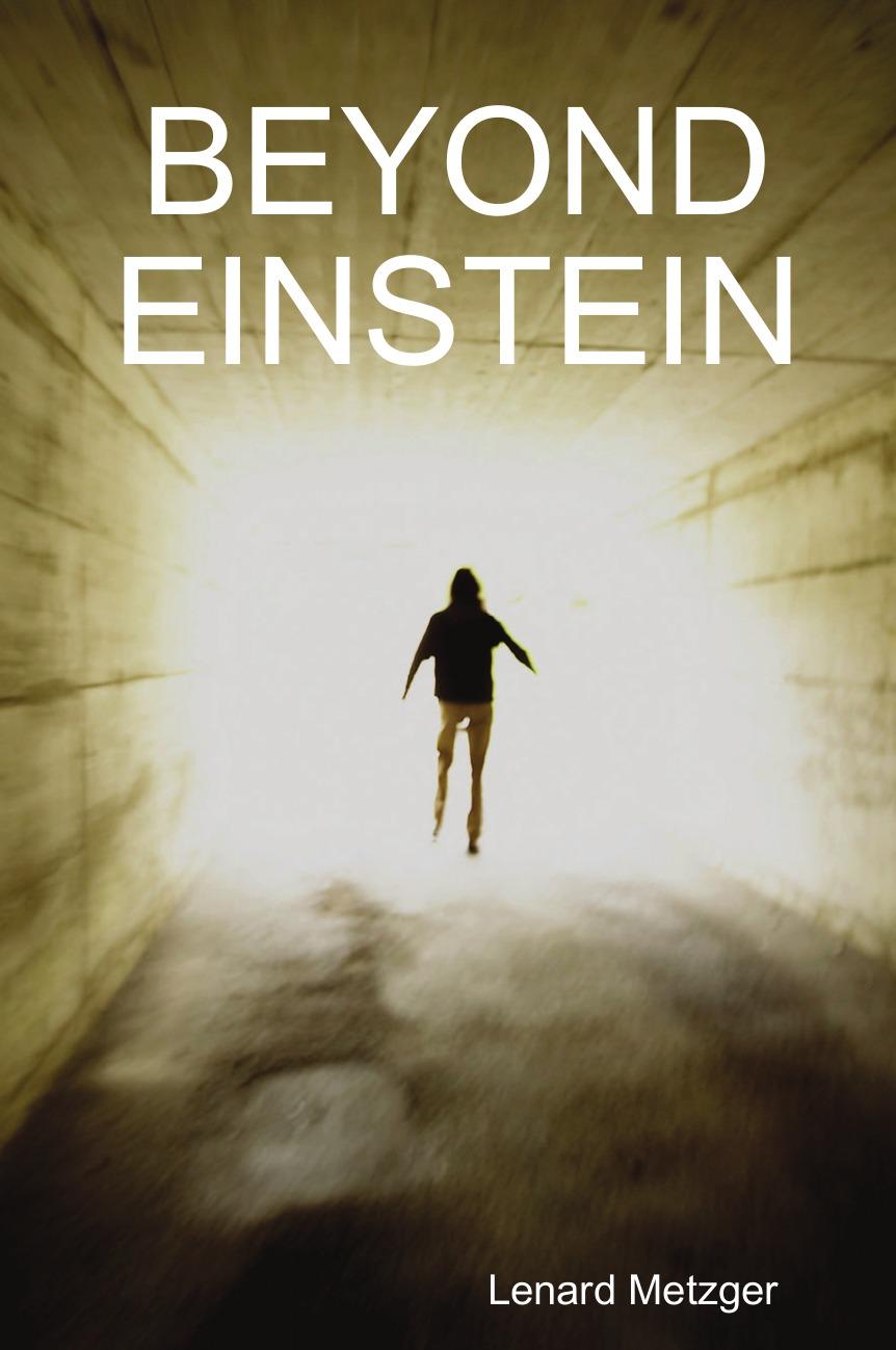Lenard Metzger Beyond Einstein structure of matter