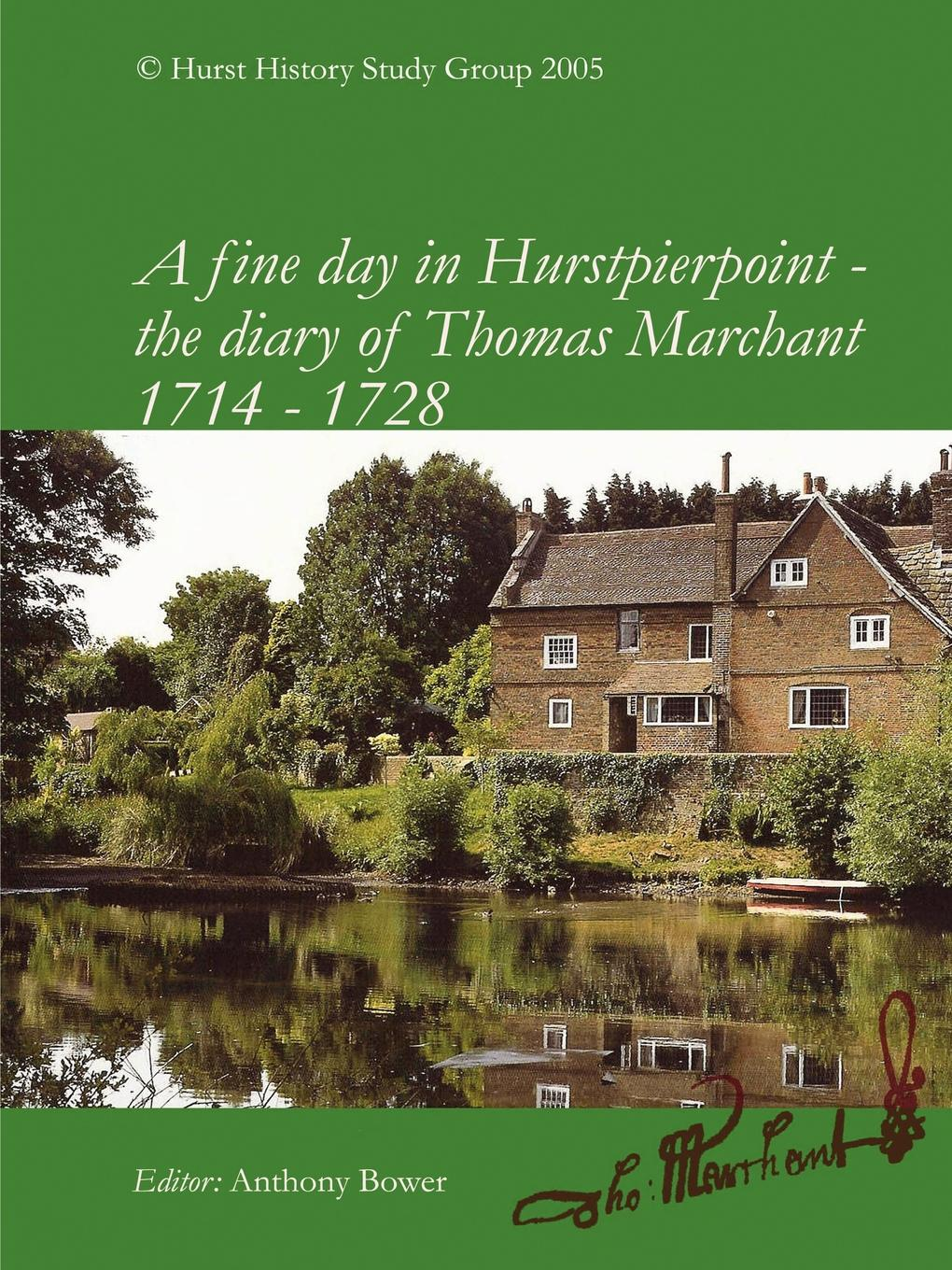Anthony Bower A fine day in Hurstpierpoint - the diary of Thomas Marchant diary of a seducer