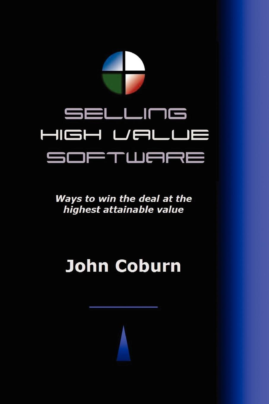 Selling High Value Software Based on twenty plus years of selling enterprise software...