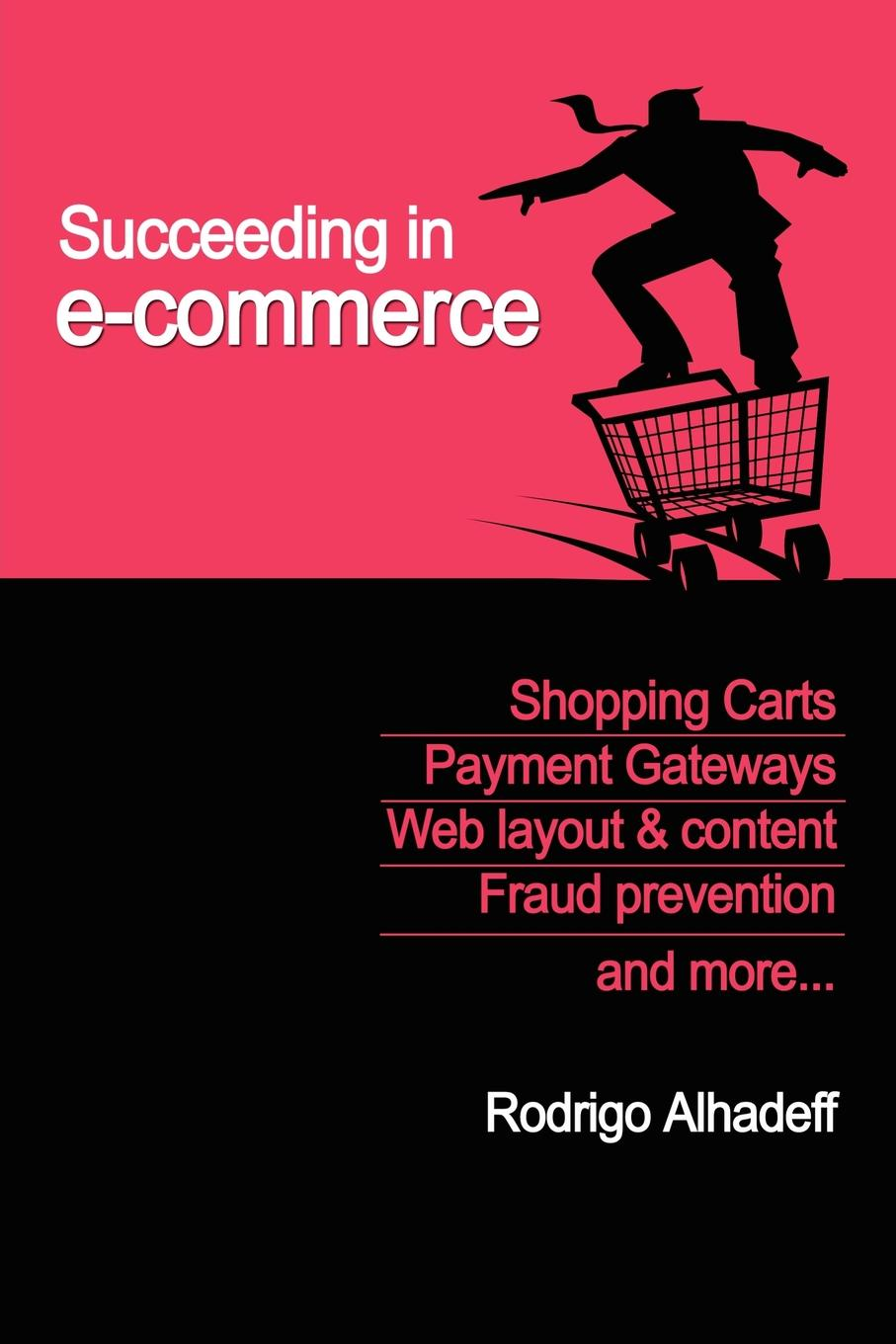 Succeeding in E-Commerce, Insider Advice and Practical Tips Rodrigo Alhadeff, founder and CEO of Comersus Open Technologies, goes...