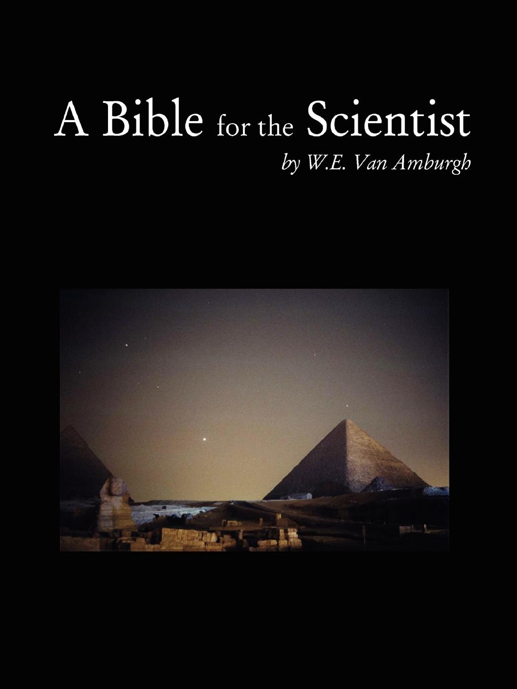 W. E. Van Amburgh A Bible for the Scientist robert e van voorst commonly misunderstood verses of the bible