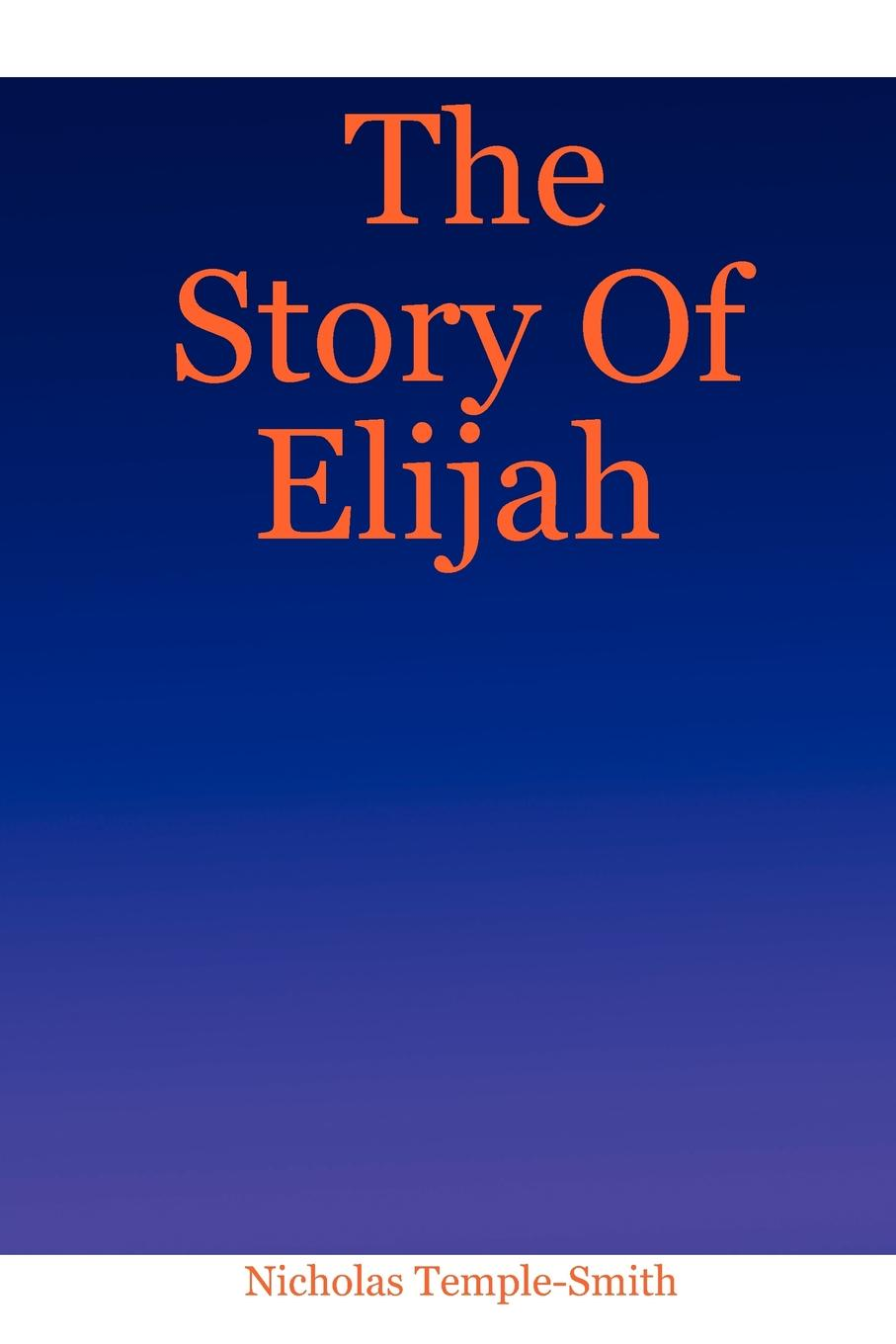 Nicholas Temple-Smith The Story of Elijah nasty brutish and long
