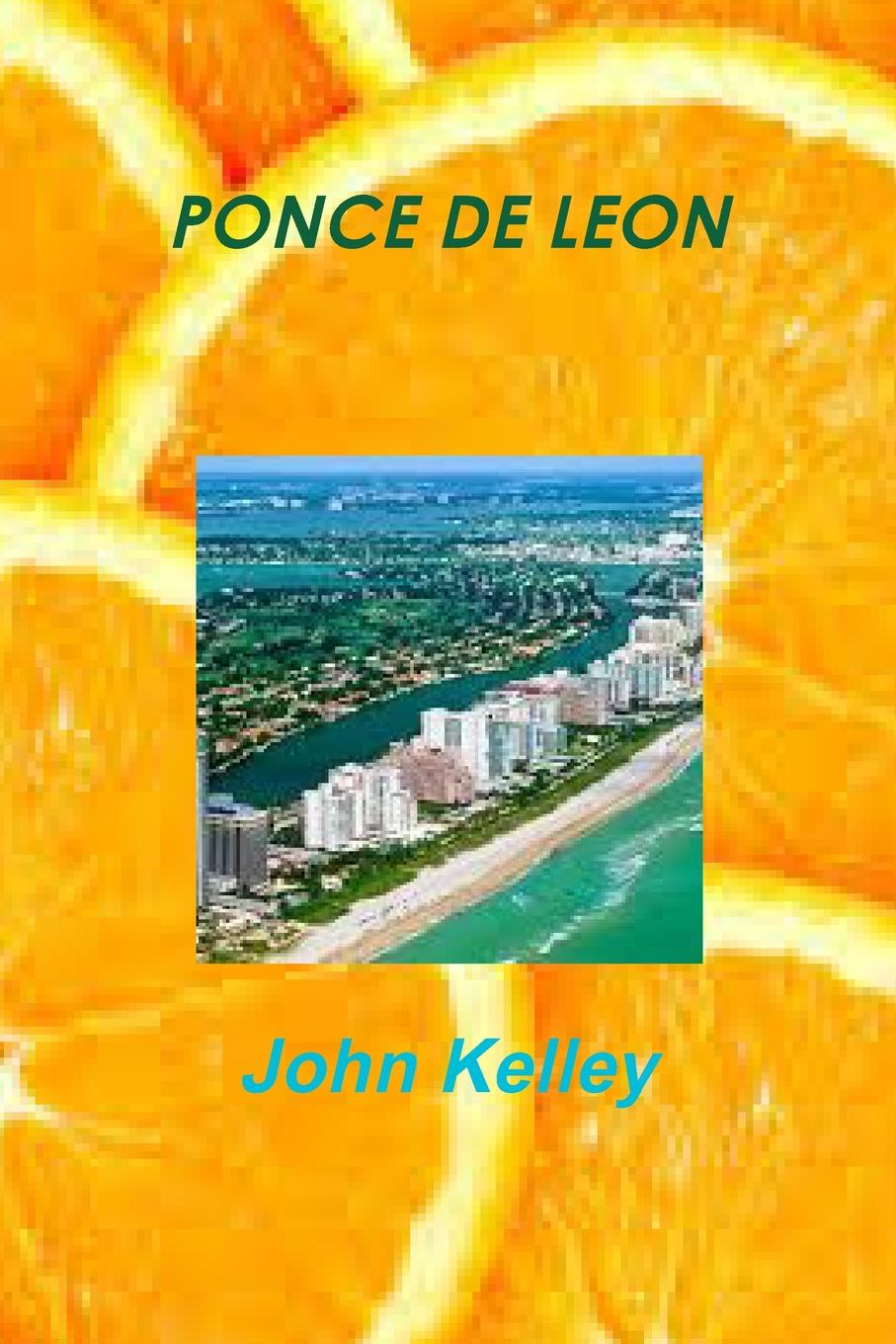 PONCE DE LEON The book Ponce De Leon is a Florida based story about an ongoing...