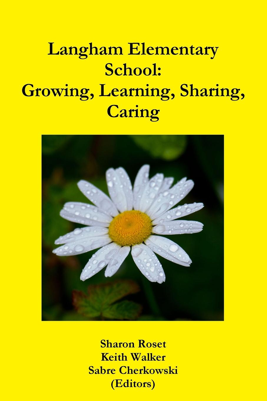 Keith Walker, Sharon Roset, Sabre Cherkowski Langham Elementary School. Growing, Learning, Sharing, Caring in the division