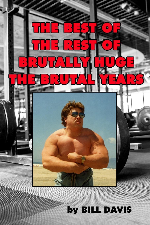 Bill Davis The Best of the Rest of Brutally Huge bzn bzn the best of bzn