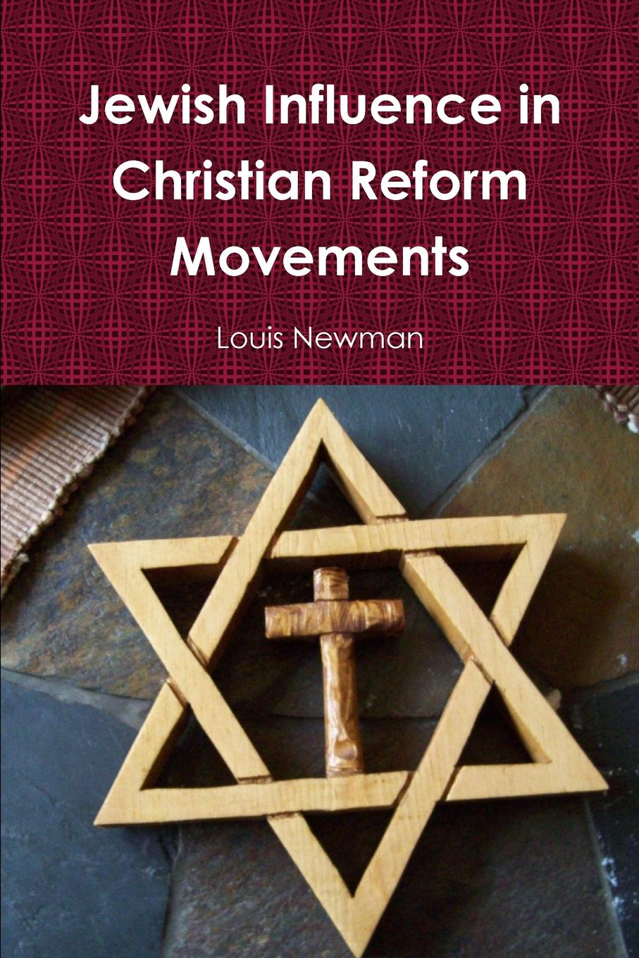 Louis Newman Jewish Influence in Christian Reform Movements influence influence in009ewfic03