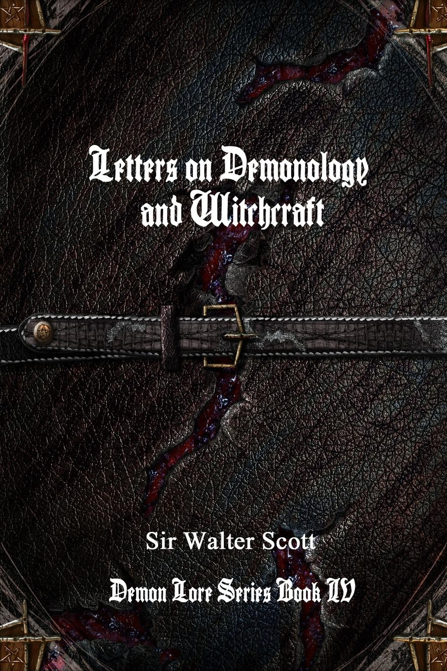 Sir Walter Scott Letters on Demonology and Witchcraft scott w life of napoleon volume 1