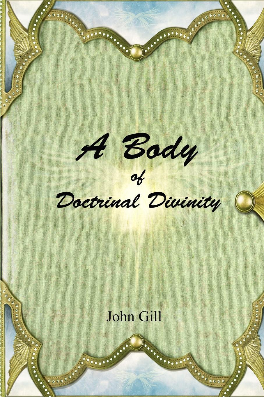 John Gill A Body of Doctrinal Divinity цена и фото