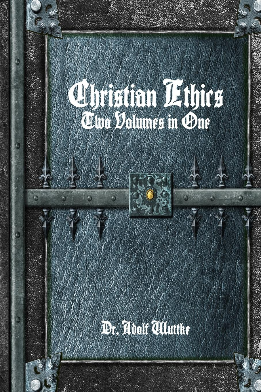 Adolf Wuttke Christian Ethics. Two Volumes in One evelyn pena felix all the time in the world