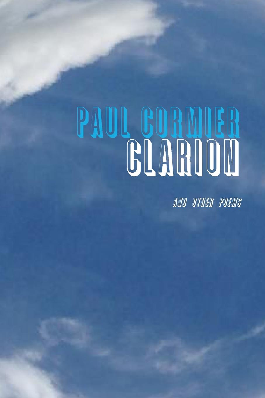 PAUL CORMIER CLARION AND OTHER POEMS deacon angeline hawkins childhood days and other poems